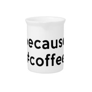 Because Coffee Beverage Pitcher