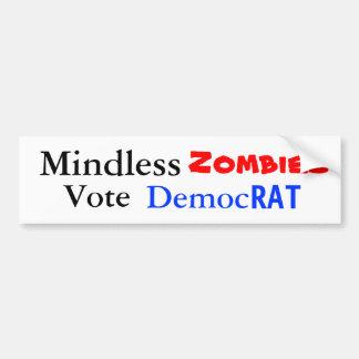 Because Democrats are Stupid! Car Bumper Sticker