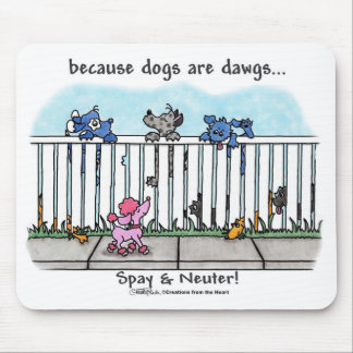 Because Dogs are Dawgs Mouse Pad
