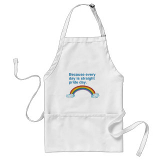 Because every day is Straight Pride day Adult Apron
