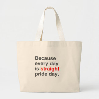 Because every day is Straight Pride day - Bags