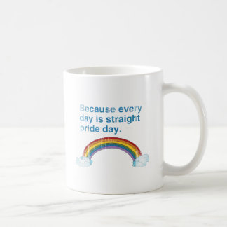 Because every day is Straight Pride day distressed Classic White Coffee Mug