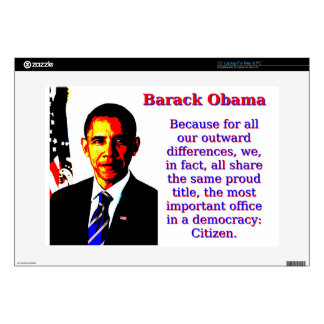 """Because For All Our Outward Differences - Barack O 15"""" Laptop Decals"""