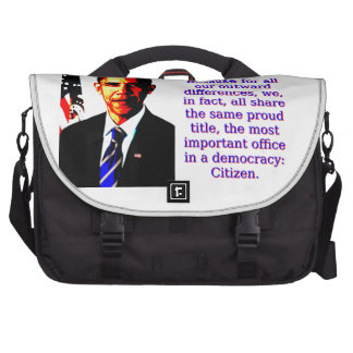 Because For All Our Outward Differences - Barack O Commuter Bag