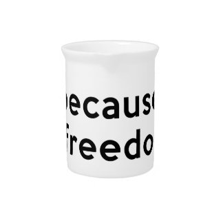 Because Freedom Beverage Pitcher