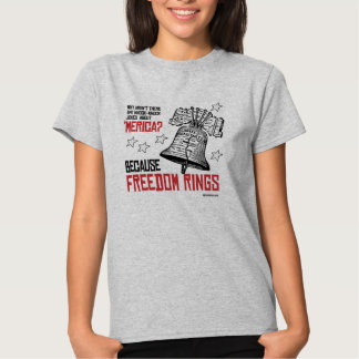 Because Freedom Rings Shirt