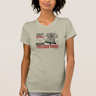 Because Freedom Rings T Shirt