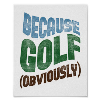 Because Golf Poster - Funny Golfing Typography