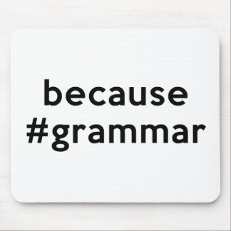 Because Grammar Mouse Pad