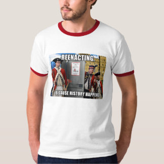 Because History Happens. T Shirt
