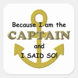 Because I am the Captain and I said so Square Sticker
