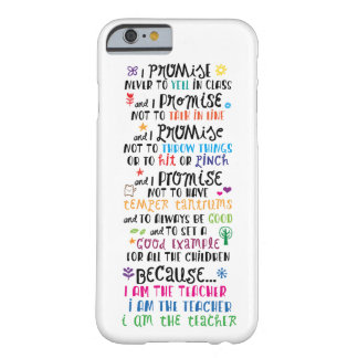 Because I Am The Teacher Barely There iPhone 6 Case