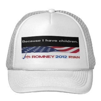 Because I have children Voting for Romney Cap Trucker Hat