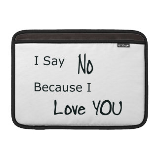 Because I Love You MacBook Air Sleeve