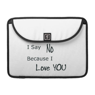 Because I Love You Sleeve For MacBook Pro