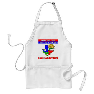 Because I'm A Texan That's Why Yellow Rose Adult Apron