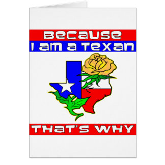 Because I'm A Texan That's Why Yellow Rose Card