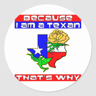 Because I'm A Texan That's Why Yellow Rose Classic Round Sticker