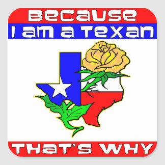 Because I'm A Texan That's Why Yellow Rose Square Sticker