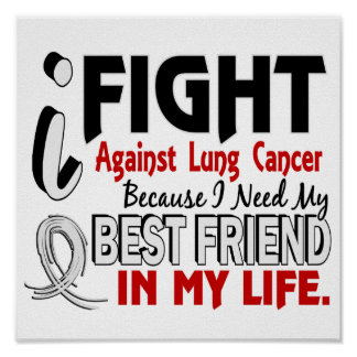 Because I Need My Best Friend Lung Cancer Posters