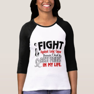 Because I Need My Best Friend Lung Cancer T Shirt