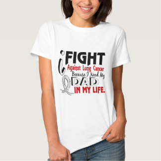 Because I Need My Dad Lung Cancer Tee Shirt
