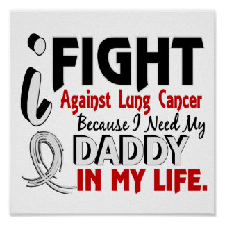 Because I Need My Daddy Lung Cancer Print