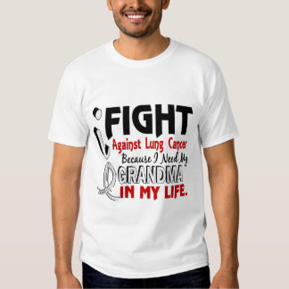 Because I Need My Grandma Lung Cancer T-shirt