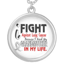Because I Need My Grandmother Lung Cancer Silver Plated Necklace