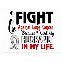 Because I Need My Husband Lung Cancer Postcard