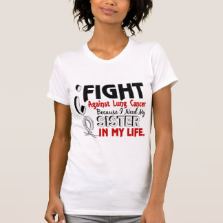 Because I Need My Sister Lung Cancer T Shirt