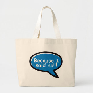 Because I Said So - Blue Tote Bags