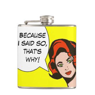 Because I Said So Comic Book Flask