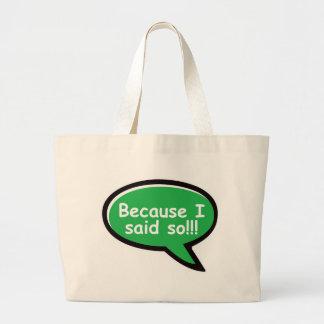 Because I Said So - Green Tote Bags