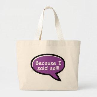Because I Said So - Purple Bags