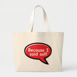 Because I Said So - Red Tote Bags