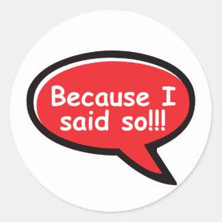 Because I Said So - Red Round Sticker