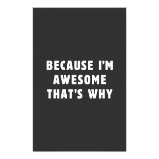 Because I'm awesome, that's why! Stationery