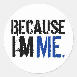Because I'm ME Round Stickers