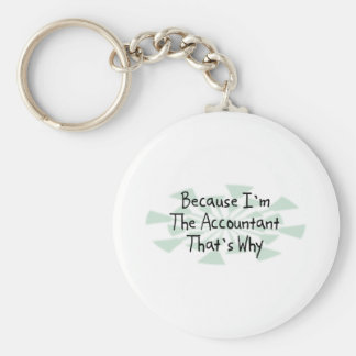 Because I'm the Accountant Basic Round Button Keychain