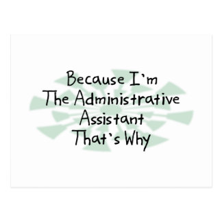 Because I'm the Administrative Assistant Postcard
