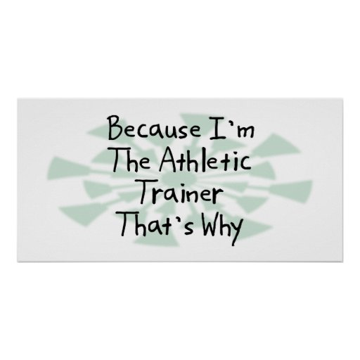 Because I'm the Athletic Trainer Print