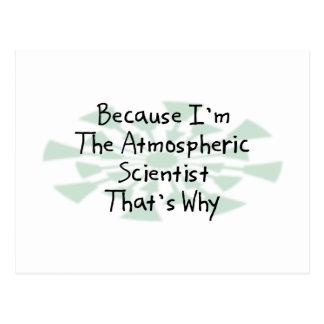 Because I'm the Atmospheric Scientist Postcard