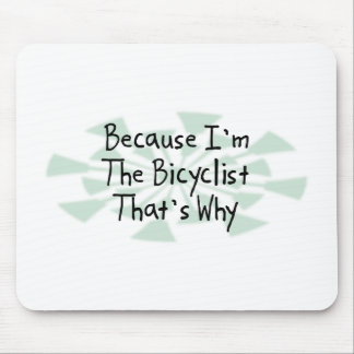 Because I'm the Bicyclist Mouse Pad