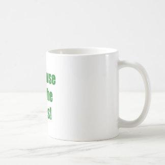 Because Im the Boss Coffee Mug