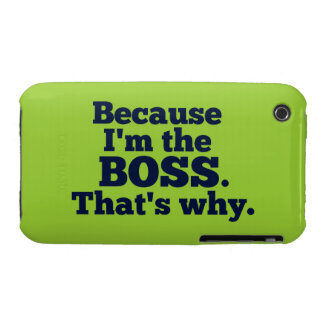 Because I'm the boss, that's why. iPhone 3 Cover