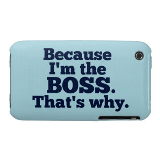 Because I'm the Boss, That's Why iPhone 3 Cover