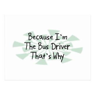 Because I'm the Bus Driver Postcard