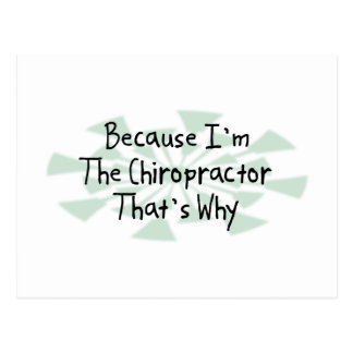 Because I'm the Chiropractor Postcard