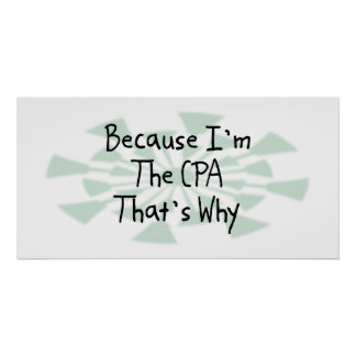 Because I'm the CPA Poster
